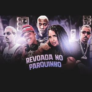 Album Revoada no Parquinho (feat. Laryssa Real & Mc Gw) (Brega Funk) (Explicit) from Dj PH