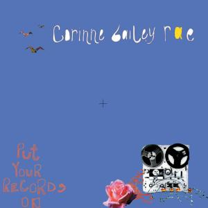 Put Your Records On 2006 Corinne Bailey Rae