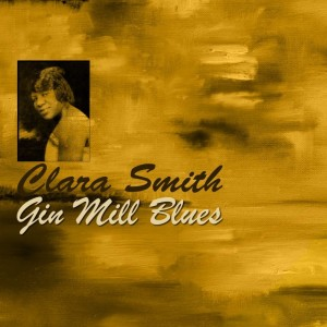 Album Gin Mill Blues from Clara Smith