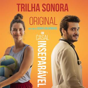 Album Um Casal Inseparável (Trilha Sonora Original) from Vários Intérpretes
