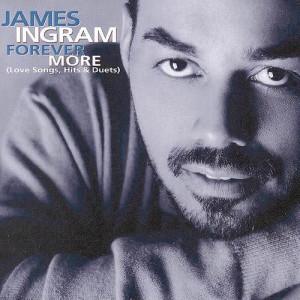 James Ingram的專輯Forever More (Love Songs, Hits & Duets)
