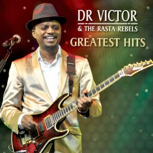 Album Greatest Hits from Dr Victor & the Rasta Rebels