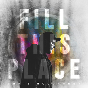 Album Fill This Place from Chris McClarney