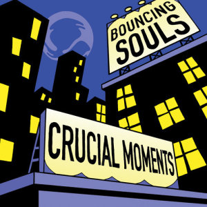 Album Crucial Moments from The Bouncing Souls