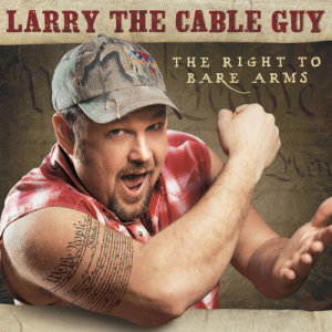 Album The Right To Bare Arms from Larry The Cable Guy