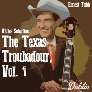 Album Oldies Selection: The Texas Troubadour, Vol. 1 from Ernest Tubb