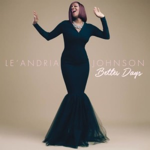 Album Better Days from Le'Andria Johnson