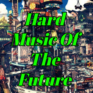 Album Hard Music of the Future from Electronic