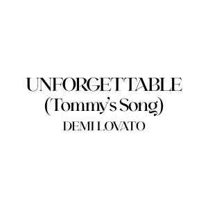 Album Unforgettable (Tommy's Song) from Demi Lovato