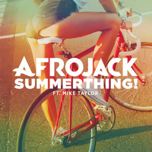 Listen to SummerThing! song with lyrics from Afrojack