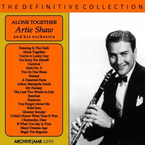 Artie Shaw and his Orchestra的專輯Alone Together