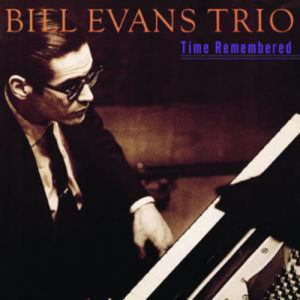 Bill Evans Trio的專輯Time Remembered