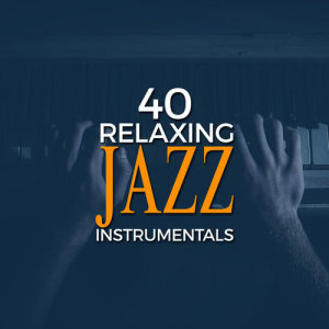 Album 40 Relaxing Jazz Instrumentals from Instrumental Relaxing Jazz Club