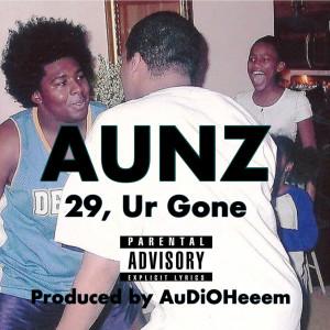Album 29, Ur Gone (Explicit) from Aunz