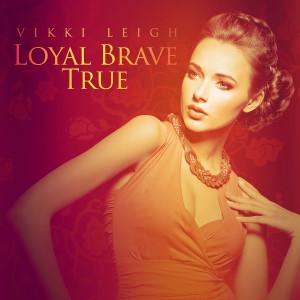 Loyal Brave True dari Vikki Leigh