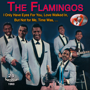 Album The Flamingos - I Only Have Eyes for You (24 successes 1960) from The Flamingos