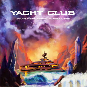 Album Yacht Club (feat. Young Thug & Ty Dolla $ign) from Strick