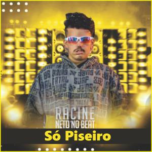 Album Só Piseiro (Explicit) from racine neto