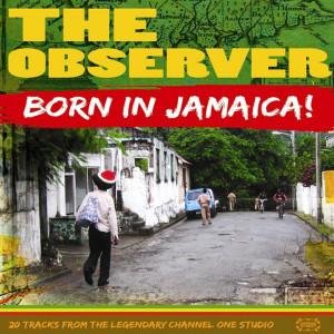Album Born In Jamaica - Niney the Observer from Welton Irie
