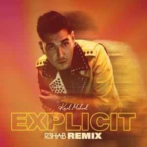 R3hab的專輯Explicit (R3HAB Remix)
