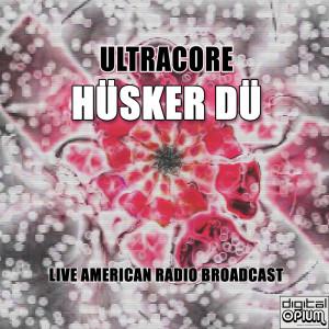 Album Ultracore (Live) from Husker Du