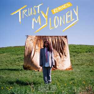 Trust My Lonely 2018 Alessia Cara