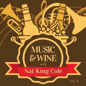Album Music & Wine with Nat King Cole, Vol. 2 from Nat King Cole
