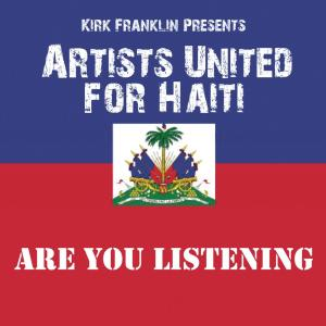 Album Are You Listening from Kirk Franklin Presents Artists United For Haiti
