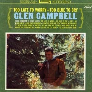 Glen Campbell的專輯Too Late To Worry