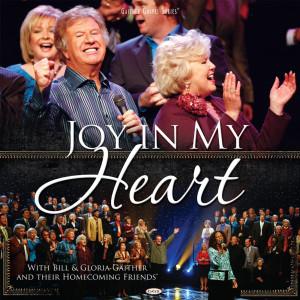 Joy In My Heart 2009 Bill & Gloria Gaither
