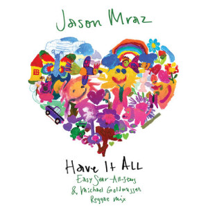 Jason Mraz的專輯Have It All (Easy Star All-Stars & Michael Goldwasser Reggae Mix)