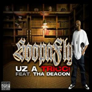 Album Uz A Tricc! (feat. Tha Deacon) - Single from Soopafly
