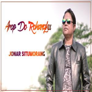Arop Do Rohangku dari Jonar Situmorang