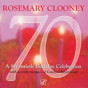 Album 70: A Seventieth Birthday Celebration from Rosemary Clooney