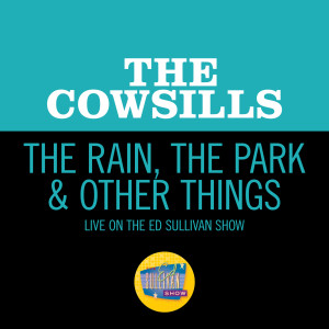 Album The Rain, The Park & Other Things (Live On The Ed Sullivan Show, October 29, 1967) from The Cowsills