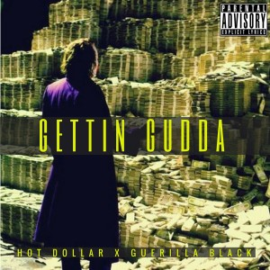 Album Gettin Gudda (feat. Guerilla Black) (Explicit) from Hot Dollar