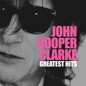 Album Greatest Hits from John Cooper Clarke
