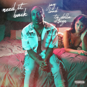 Jay Loud的專輯Need It Back (feat. Ty Dolla $ign) (Explicit)