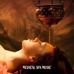 Album Medical Spa Music (Healing & Wellness, Treatments, Oriental Sounds, Zen Harmony) from Bath Spa Relaxing Music Zone