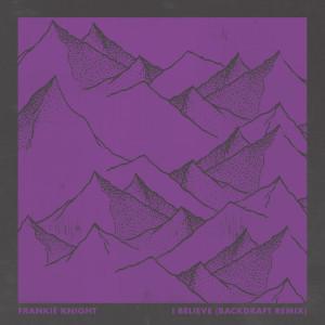 Album I Believe (Backdraft Remix) from Backdraft