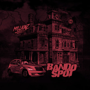 Album Bando Spot (Explicit) from M1LLIONZ