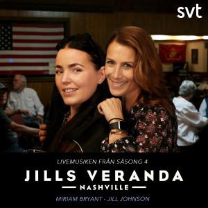 Miriam Bryant的專輯Jills Veranda Nashville (Livemusiken från säsong 4) [Episode 1]