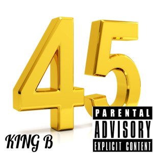 Album 45 (Explicit) from King B