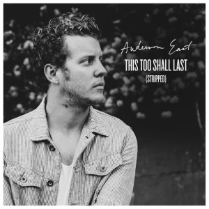 Album This Too Shall Last (Stripped) from Anderson East