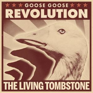 The Living Tombstone的專輯Goose Goose Revolution