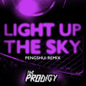 Album Light Up the Sky (PENGSHUi Remix) from The Prodigy