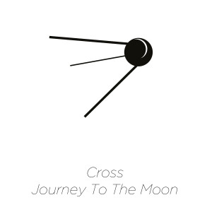 Cross的專輯Journey to the Moon