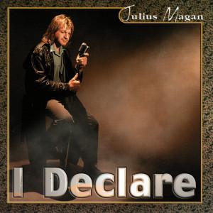 Album I Declare from Julius Magan