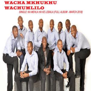 Album Ka Mehla Ha Ke Lebala from Wacha Mkhukhu Wachumlilo