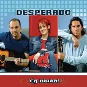 Desperado的專輯Ég Veled!